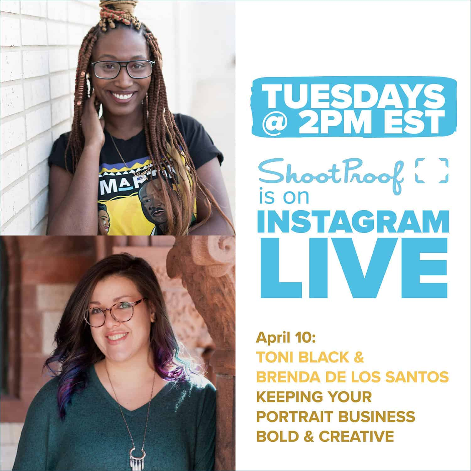 ShootProof: Instagram LIVE On April 10 - Keeping Your Portrait Business Bold & Creative