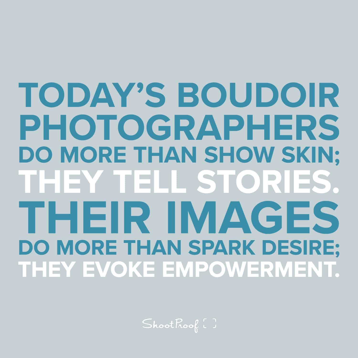 Boudoir Photographers Tell Stories & Empower Their Subjects