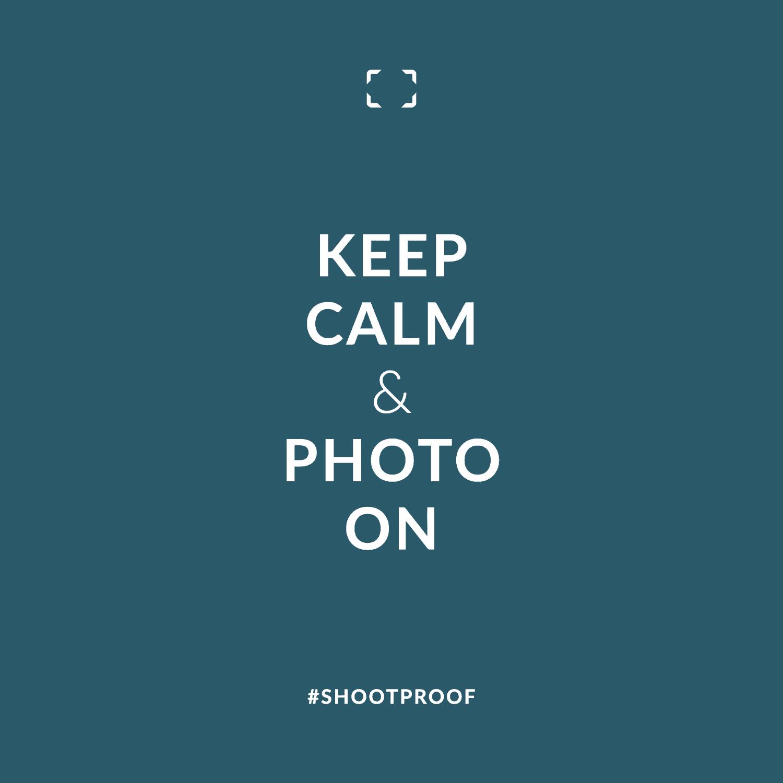 ShootProof Meme: Keep Calm & Photo On