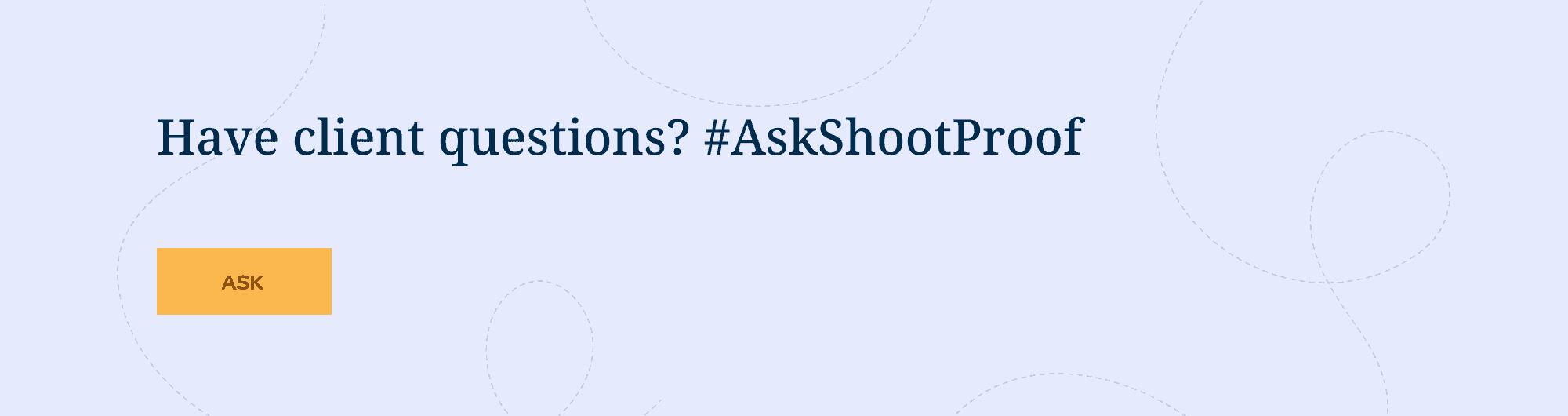 #AskShootProof - an advice column for photographers, by photographers