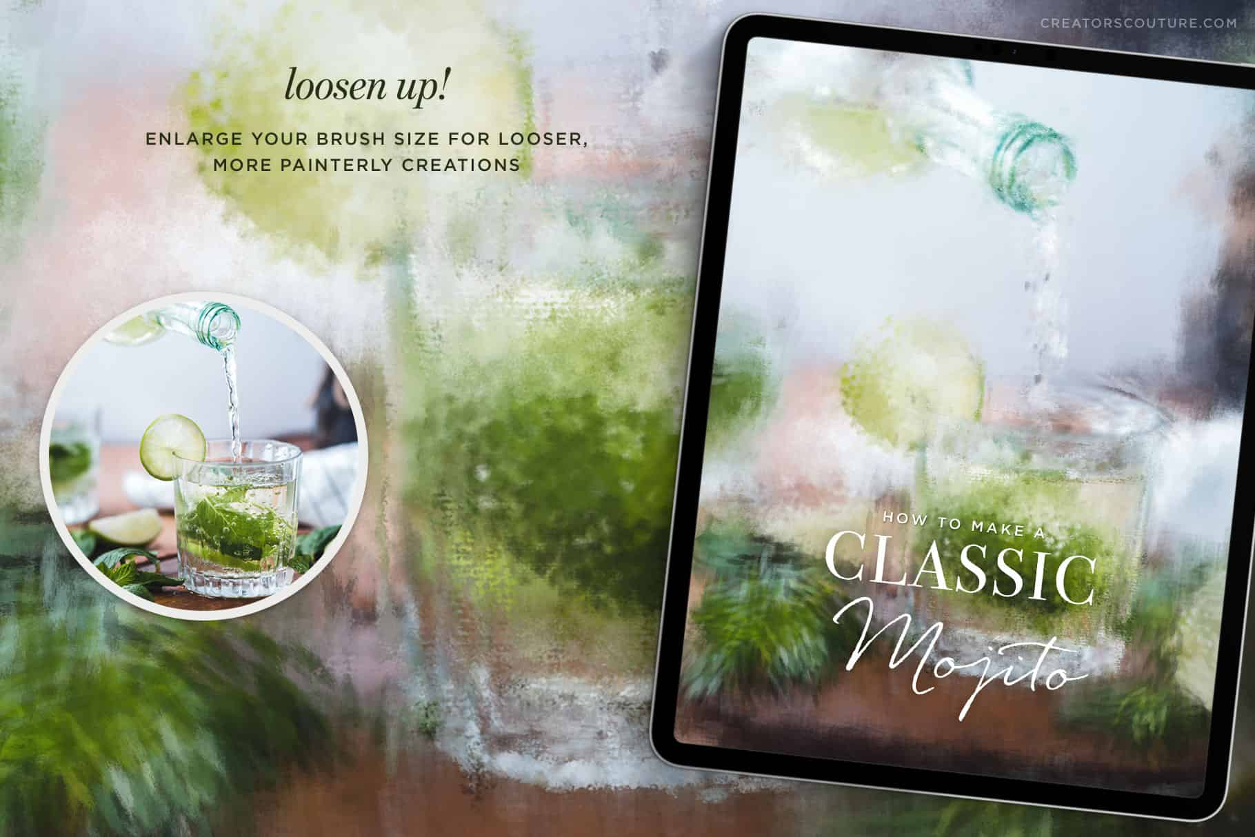 "A Photoshopped picture of a mojito being made is overlaid by the original, unedited image, and an iPad which showcases the cover of a magazine featuring the same image beneath the words ""How to Make a Classic Mojito."" A small paragraph also reads, ""Loosen up! Enlarge your brush size for looser, more painterly creations."""